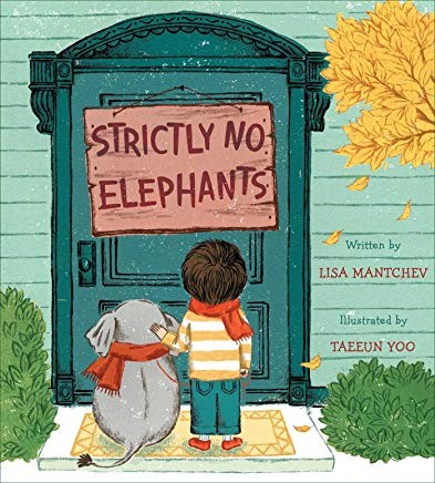 "Book cover of ""Strickly No Elephants"" with a boy and his elephant sitting in front of a door that has a sign saying ""Strictly No elephants"""