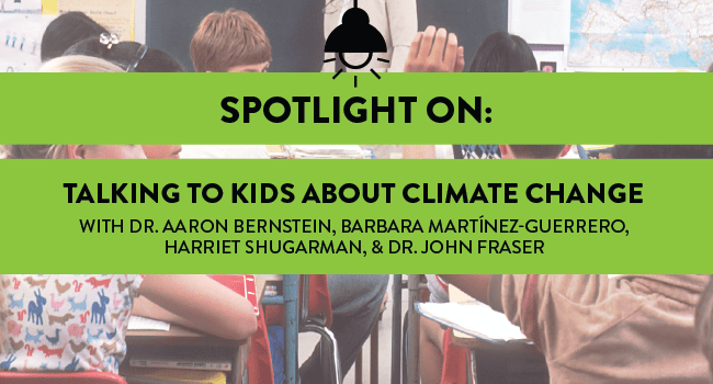 Spotlight on: Talking to Kids About Climate Change